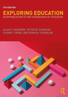 Exploring Education by Alan R Sadovnik