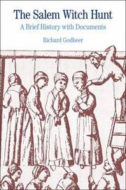 The Salem Witch Hunt by Richard Godbeer