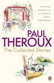 The Collected Stories by Paul Theroux