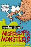 Horrible Science: Microscopic Monsters by Nick Arnold