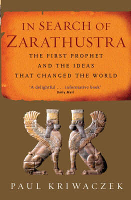 In Search of Zarathustra by Paul Kriwaczek image
