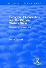 Economic Globalization and the Citizens' Welfare State by Hiroto Tsukada