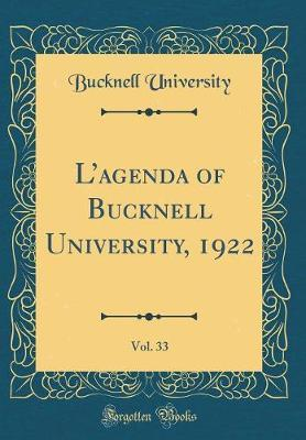 L'Agenda of Bucknell University, 1922, Vol. 33 (Classic Reprint) by Bucknell University