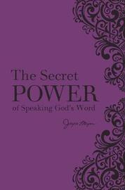 The Secret Power of Speaking God's Word (New Deluxe Binding) by Joyce Meyer
