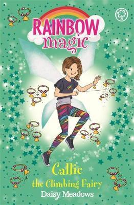 Rainbow Magic: Callie the Climbing Fairy by Daisy Meadows