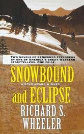 Snowbound and Eclipse by Richard S Wheeler