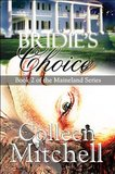 Bridie's Choice (Maineland #2) by Colleen Mitchell