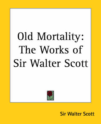 Old Mortality: The Works of Sir Walter Scott by Sir Walter Scott image