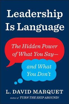 Leadership Is Language by L David Marquet