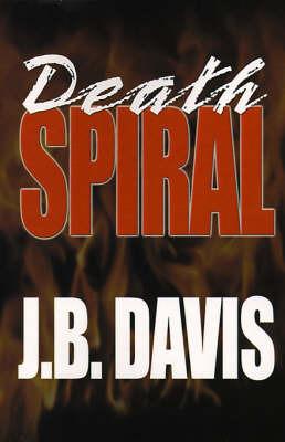 Death Spiral by J B Davis, MBA, CFP image