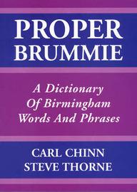 Proper Brummie by Carl Chinn