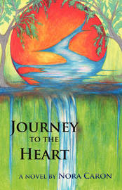 Journey to the Heart by Caron Nora image