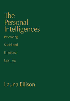The Personal Intelligences: Promoting Social and Emotional Learning by Launa Ellison