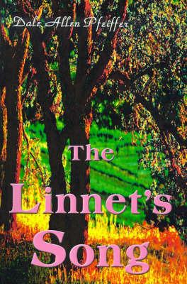 The Linnet's Song by Dale Allen Pfeiffer