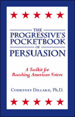 The Progressive's Pocketbook of Persuasion by Courtney Dillard