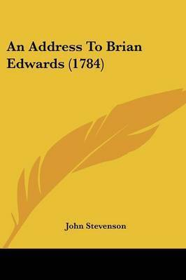 An Address To Brian Edwards (1784) by John Stevenson