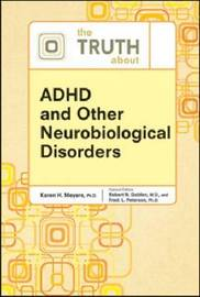 The Truth About ADHD and Other Neurobiological Disorders by Karen Meyers image