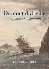 Dumont d'Urville by Edward Duyker