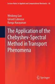 The Application of the Chebyshev-Spectral Method in Transport Phenomena by Weidong Guo