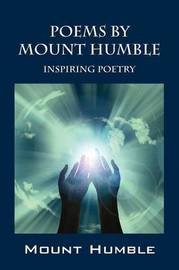 Poems by Mount Humble by Mount Humble