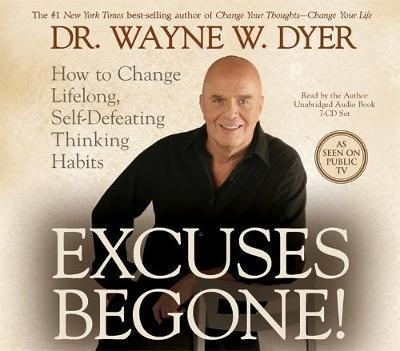 Excuses Begone!: How to Change Lifelong, Self-Defeating Thinking Habits by Wayne Dyer image