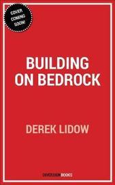 Building on Bedrock by Derek Lidow