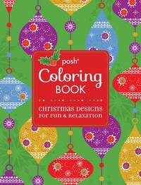 Posh Coloring Book : Christmas Designs for Fun and Relaxation by Andrews McMeel Publishing