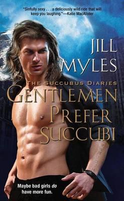 Gentlemen Prefer Succubi by Jill Myles image