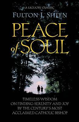 Peace of Soul by Fulton J Sheen