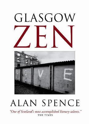 Glasgow Zen by Alan Spence