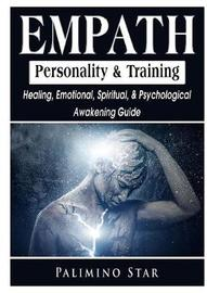 Empath Personality & Training Healing, Emotional, Spiritual, & Psychological Awakening Guide by Palimino Star