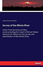 Survey of the Illinois River by James Harrison Wilson