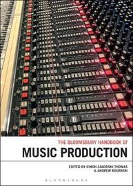 The Bloomsbury Handbook of Music Production