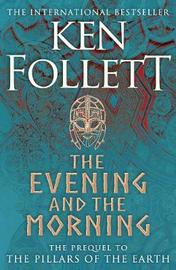 The Evening and the Morning by Ken Follett image