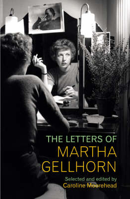 The Letters of Martha Gellhorn by Caroline Moorehead image