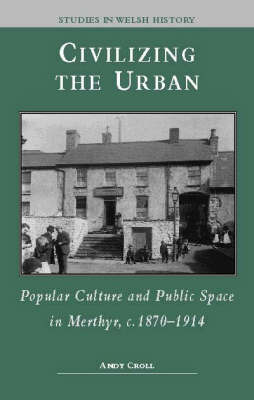 Civilizing the Urban by Andy Croll