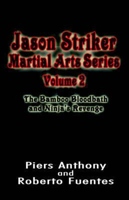 Jason Striker Martial Arts Series Volume 2 by Piers Anthony