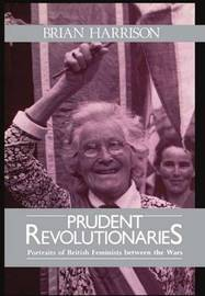 Prudent Revolutionaries by Brian Harrison image