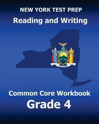 New York Test Prep Reading and Writing Common Core Workbook Grade 4: Preparation for the New York Common Core Ela Test by Test Master Press New York