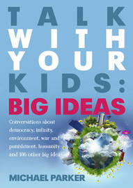Talk With Your Kids: Big Ideas by Michael