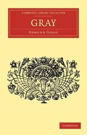 Gray by Edmund Gosse