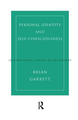 Personal Identity and Self-Consciousness by Brian Garrett image