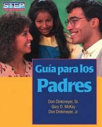 Guia Para los Padres by Don C. Dinkmeyer