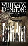 Texas John Slaughter by William W Johnstone