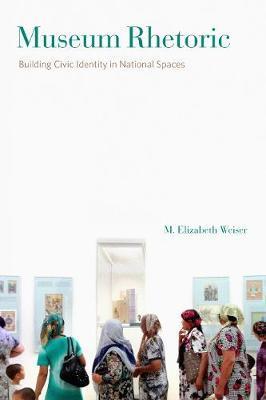 Museum Rhetoric by M.Elizabeth Weiser image