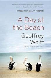 A Day at the Beach by Geoffrey Wolff