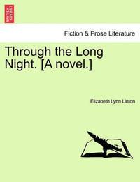 Through the Long Night. [A Novel.] by Elizabeth Lynn Linton