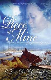 Piece of Mine by Latrese D McCullough