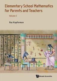 Elementary School Mathematics For Parents And Teachers - Volume 2 by Raz Kupferman