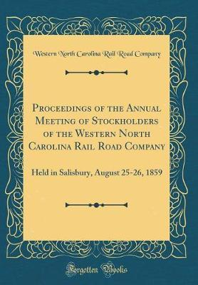 Proceedings of the Annual Meeting of Stockholders of the Western North Carolina Rail Road Company by Western North Carolina Rail Roa Company